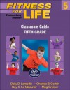 Fitness for Life: Elementary School Classroom Guide: Fifth Grade - Dolly Lambdin, Charles B. Corbin, Guy Le Masurier