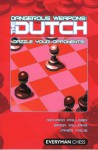 Dangerous Weapons: The Dutch: Dazzle Your Opponents! - Richard Palliser, Simon Williams, James Vigus