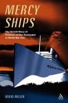 Mercy Ships: The Untold Story of Prisoner-of-War Exchanges in World War II - David Miller