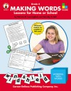 Making Words, Grade 4: Lessons for Home or School - Patricia Marr Cunningham, Dorothy Hall, Dorothy P. Hall