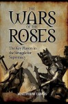 The Wars of the Roses: The Key Players in the Struggle for Supremacy by Matthew Lewis (4-Jun-2015) Hardcover - Matthew Lewis
