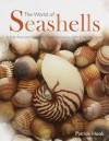 The World of Seashells: A Fully Illustrated Guide to These Fascinating Gifts from the Ocean - Patrick Hook
