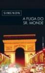 A Fuga Do Sr Monde - Georges Simenon, Julia da Rosa Simões