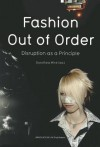 Fashion: Out of Order: Disruption as a Principle - Dorothea Mink
