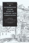 An Introduction to the Study of Medieval Latin Versification - Robert O. Keohane, Jan Ziokowski