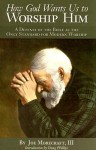 How God Wants Us to Worship Him - Joseph C. Morecraft III