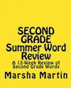 Second Grade Summer Word Review: A 12-Week Review of Second Grade Words - Marsha Martin