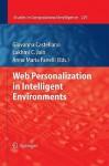 Web Personalization in Intelligent Environments - Giovanna Castellano, Lakhmi C. Jain, Anna Fanelli