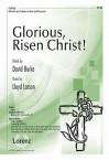 Glorious, Risen Christ! - David Burke, Lloyd Larson