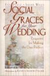 Social Graces for Your Wedding - Ann Platz, Susan Wales
