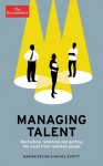Managing Talent: Recruiting, Retaining, and Getting the Most from Talented People - The Economist, Marion Devine, Michel Syrett