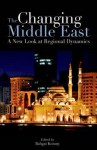 The Changing Middle East: A New Look at Regional Dynamics - Bahgat Korany