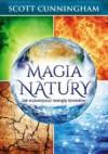 Magia natury. Jak wykorzystać energię żywiołów. - Scott Cunningham
