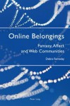 Online Belongings: Fantasy, Affect and Web Communities - Debra Ferreday