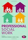 Professional Social Work - Jonathan Parker, Mark Doel