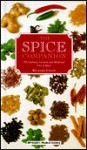 The Spice Companion: The Culinary, Cosmetic, and Medicinal Uses of Spices - Richard Craze