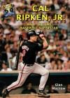 Cal Ripken, Jr.: Hall of Fame Baseball Superstar (Hall of Fame Sports Greats) - Glen MacNow