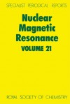 Nuclear Magnetic Resonance: Volume 21 - Royal Society of Chemistry, Royal Society of Chemistry