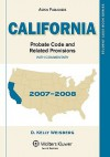 California Probate Code and Related Provisions: With Commentary - D. Kelly Weisberg