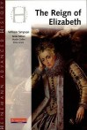 The Reign Of Elizabeth (Heinemann Advanced History) - William Simpson