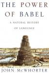The Power of Babel - John H. McWhorter