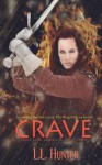 Crave (Volume 1) - L.L. Hunter, Rogena Mitchell Jones
