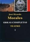 Obras Completas Teatro 1 - José Ricardo Morales, Manuel Aznar Soler