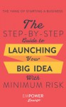 The Yang of Starting A Business: The Step-By-Step Guide To Launching Your Big Idea With Minimum Risk (The Yin and Yang of Starting A Business Book 2) - Misty Gibbs, Tanya White