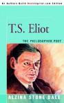 T.S. Eliot: The Philosopher Poet - Alzina Stone Dale