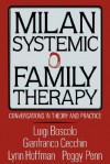 Milan Systemic Family Therapy: Conversations In Theory And Practice - Luigi Boscolo, Gianfranco Cecchin, Peggy Penn, Lynn Hoffman