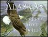 Alaska's Copper River Delta - Riki Ott