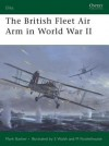 The British Fleet Air Arm in World War II - Mark Barber, Stephen Walsh