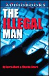 The Illegal Man - Jerry Ahern, Sharon Ahern