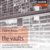 The Vaults - Toby Ball, Michael Agostini