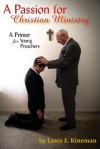 A Passion for Christian Ministry: A Primer for Young Preachers - Lanis E Kineman, Darris J. Brock, Michael Ralph