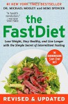 The FastDiet - Revised & Updated: Lose Weight, Stay Healthy, and Live Longer with the Simple Secret of Intermittent Fasting - Michael Mosley, Mimi Spencer