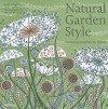 Natural Garden Style: Gardening Inspired by Nature - Noël Kingsbury, Nicola Browne