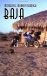 Motorcycle Journeys Through Baja - Clement Salvadori