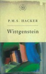 The Great Philosophers: Wittgenstein: Wittgenstein - Peter Hacker