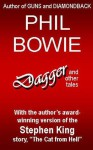 Dagger and Other Tales - Phil Bowie