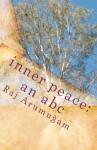 Inner Peace: An ABC - Raj Arumugam