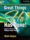 Great Things He Has Done!: Songs of Praise for Piano Four-hands (Sacred Piano, Piano 4-hand) - Mark Hayes