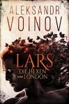 Die Hexen von London – Lars - Aleksandr Voinov