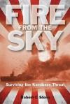 Fire from the Sky: Surviving the Kamikaze Threat. Robert C. Stern - Robert C. Stern