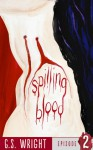 Spilling Blood (Episode 2) - G.S. Wright