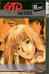 GTO: Great Teacher Onizuka, Vol. 6 - Tohru Fujisawa