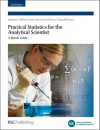 Practical Statistics for the Analytical Scientist - Stephen L.R. Ellison, Vicki J Barwick, Trevor J Duguid Farrant, LGC Limited, Peter Bedson