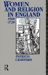 Women and Religion in England: 1500-1750 - Patricia Crawford