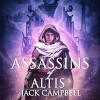 The Assassins of Altis: The Pillars of Reality, Book 3 - Jack Campbell, MacLeod Andrews, Audible Studios