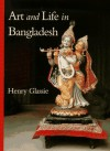 Art and Life in Bangladesh - Henry Glassie